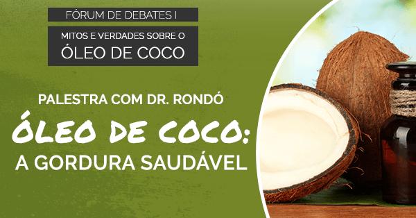 Palestra Dr. Rondó sobre óleo de coco